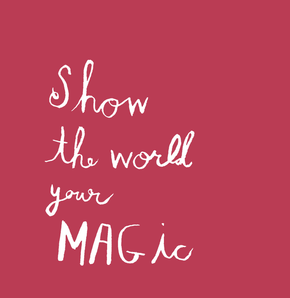 small_show the world your magic_red
